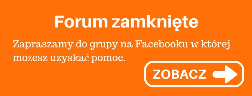 Forum zamknięte. Zapraszamy do grupy na Facebooku